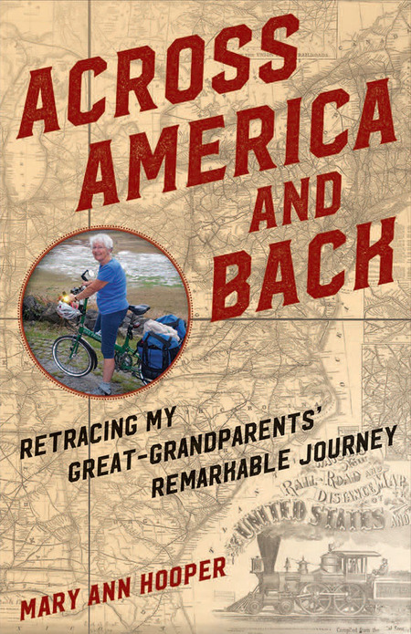 Across America and Back: Retracing My Great-Grandparents' Remarkable Journey, by Mary Ann Hooper