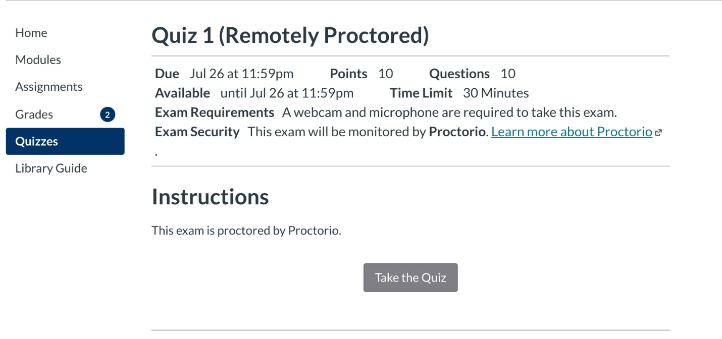 [Figure 1] Screenshot of the quiz status page in WebCampus, showing a quiz titled Quiz 1 (Remotely Proctored) with some standard quiz parameters listed and the Instructions section containing the text 'This is exam is proctored by Proctorio' followed by a Take the Quiz button.