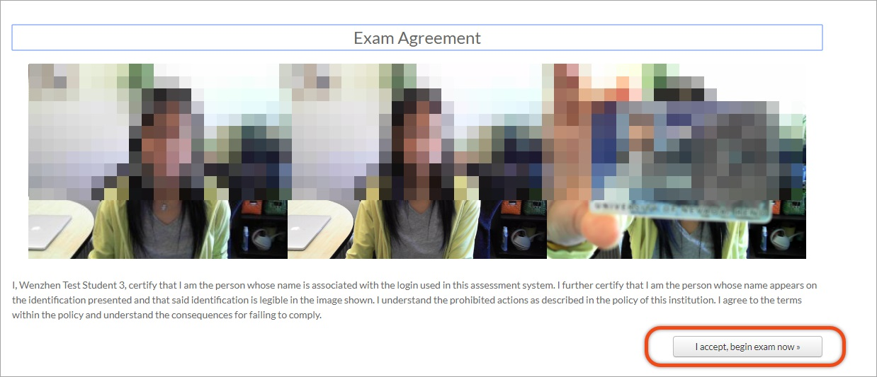 "Screenshot of the Exam Agreement confirmation dialog. The results of the webcam tests are shown in the middle of the dialog as images, and below is a statement affirming agreement to the Proctorio terms, A button that says ""I accept, begin exam now"" is circled in red."