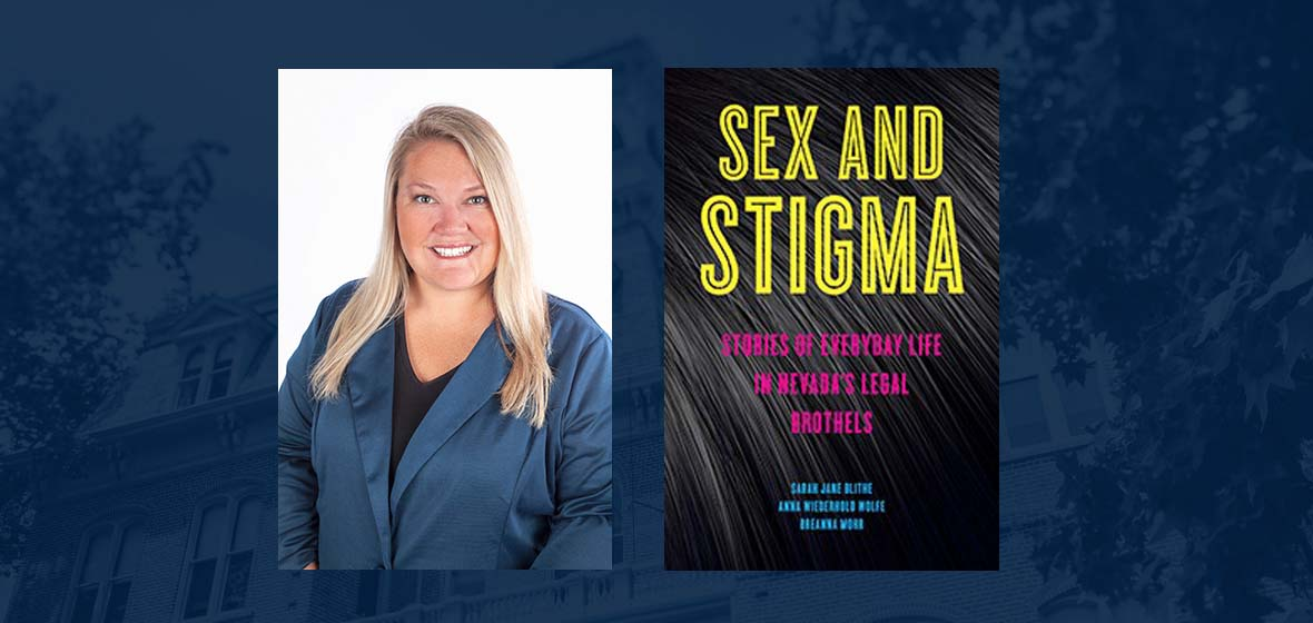 """Sarah Blithe head shot next to a picture of a book jacket of her new, co-authored book, """"Sex and Stigma: Stories of Everyday Life in Nevada's Legal Brothels"""""""