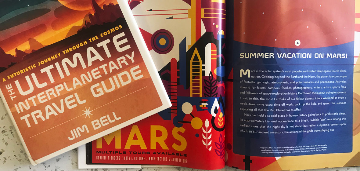 Photo of Jim Bell's book: The Ultimate Interplanetary Travel Guide: A Futuristic Journey Through the Cosmos