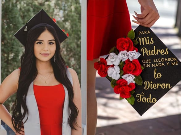"A student wears a mortar board and poses for a picture while the other side of the picture shows a mortar board with the words ""Para mis padres. Que llegaron sin nada y me. Lo dieron todo"" written on it."